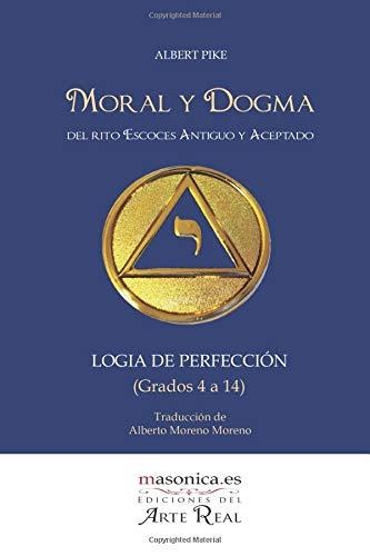9788493739270: Moral y Dogma (Logia de Perfección): Grados 4 a 14 (Textos históricos y clásicos)