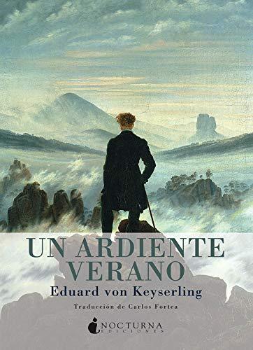 9788493739683: Un ardiente verano (Spanish Edition)