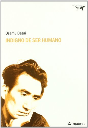 Indigno de ser humano / Unworthy of being human (Spanish Edition): Osamu Dazai