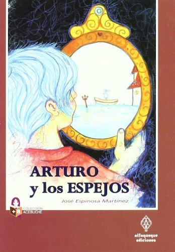 9788493742027: Arturo Y Los Espejos