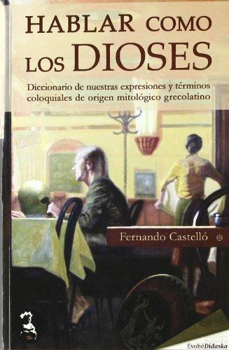 9788493742966: Hablar Como Los Dioses (Didaska (evohe))