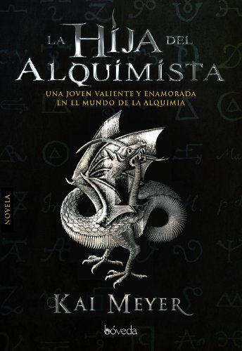 9788493743031: La hija del alquimista / The alchemist's daughter (Spanish Edition)