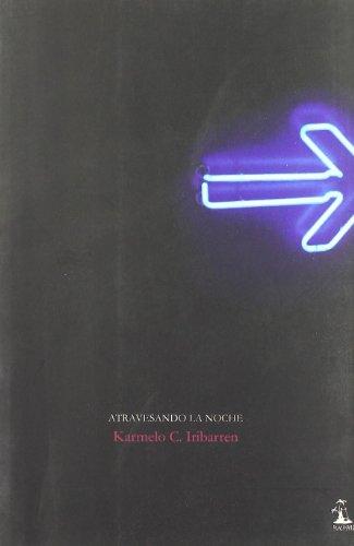 9788493743208: Atravesando La Noche (Poesia (huacanamo))