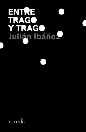 9788493743574: Entre trago y trago (Spanish Edition)