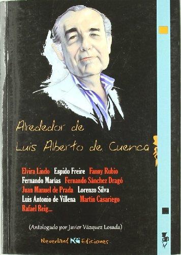 9788493745066: ALREDEDOR DE LUIS ALBERTO DE CUENCA