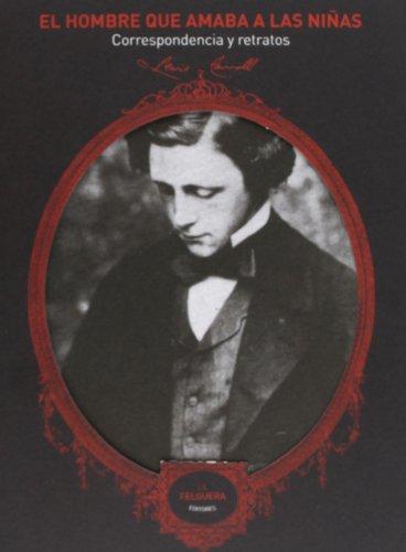 El Hombre Que Amaba a LAS Ninas (Spanish Edition) (9788493746780) by Lewis Carroll; G. K. Chesterton
