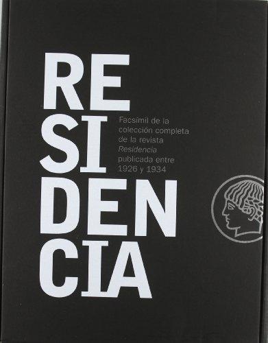 Residencia : facsímil de la colección completa de la revista Residencia publicada entre 1926 y 1934...