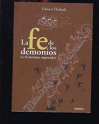 9788493748807: La fe de los demonios (o el ateismosuperado) (2 edicion)