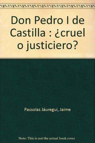 9788493749149: Don Pedro I de Castilla