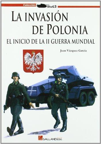 9788493750138: Invasion de Polonia, la - el inicio de la II Guerra mundial (Stug3 (galland Books))