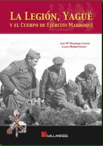 9788493750176: La Legión y la guerra relámpago : Yagüe y el Cuerpo de Ejército Marroquí