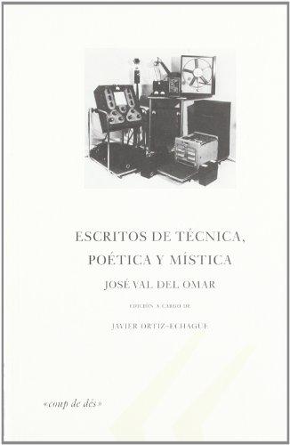 ESCRITOS DE TECNICA POETICA Y MISTICA: VAL DEL OMAR,