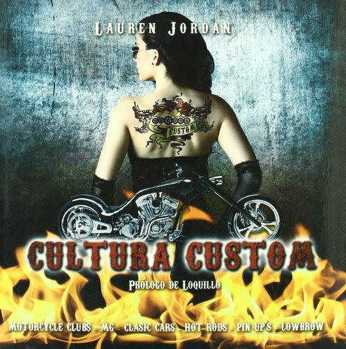 9788493753214: Cultura custom - motorcycle clubs - clasic cars - hot rods