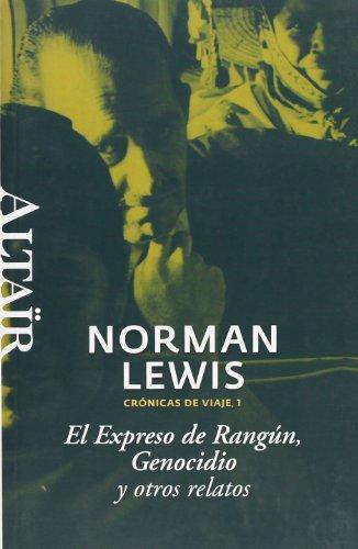 El Expreso de Rangun. Genocidio y otros relatos (8493755508) by LEWIS, NORMAN