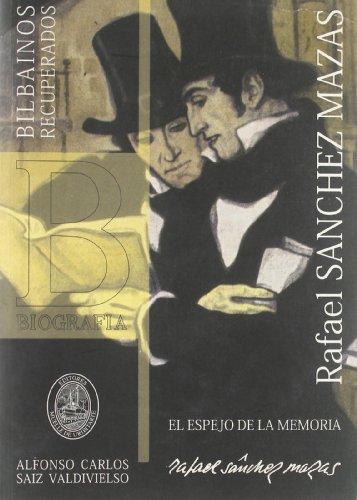 9788493758738: Rafael Sanchez Mazas - El Espejo De La Memoria (Bilbainos Recuperados)