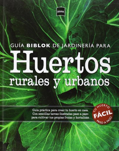 9788493758905: GUIA BIBLOK DE JARDINERIA: HUERTOS RURALES Y URBANOS