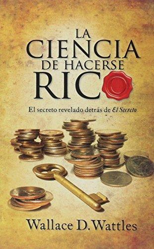 9788493758974: Ciencia de hacerse rico, La