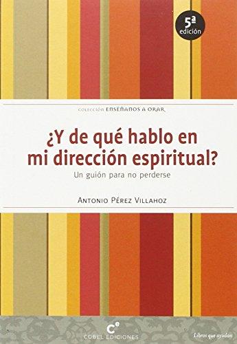 9788493762339: Y De Que Hablo En Mi Direccion Espiritual 4Ed