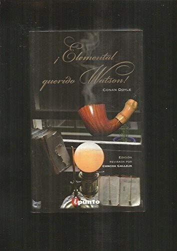ELEMENTAL QUERIDO WATSON: CONAN DOYLE revisada por Concha Calleja