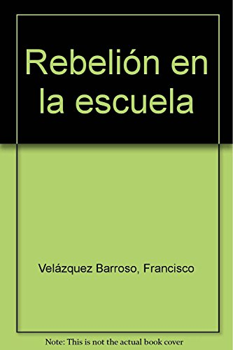 9788493763237: Rebelión en la escuela