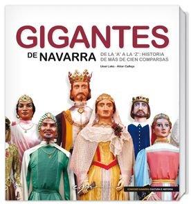 9788493763312: Gigantes de Navarra : de la A a la Z, historia de más de 100 comparsas