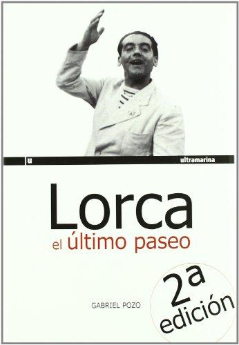 9788493764418: Lorca El Ultimo Paseo 2ヲed