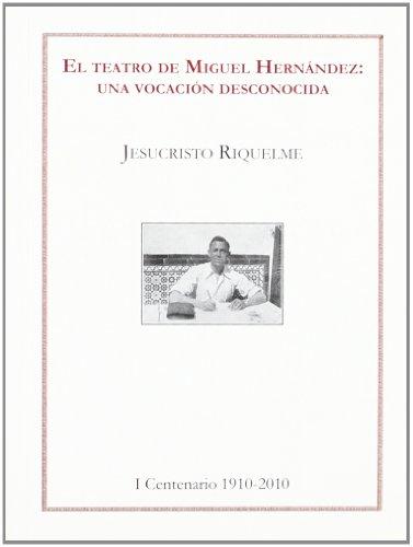 EL TEATRO DE MIGUEL HERNANDEZ: UNA VOCACION: RIQUELME, Jesucristo
