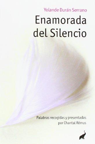 9788493766788: Enamorada Del Silencio