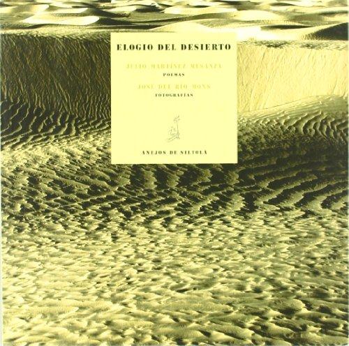 9788493767204: Elogio del desierto (Colección Anejos de Siltolá)