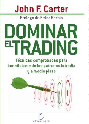 9788493768010: Dominar el trading : técnicas comprobadas para beneficiarse de patrones intradía y a corto plazo