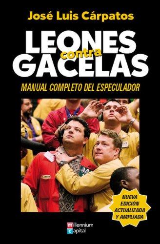 9788493768072: Leones Contra Gacelas - Manual Completo Del Especulador