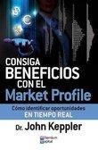 9788493768089: CONSIGA BENEFICIOS CON EL MARKET PROFILE. Cómo identificar oportunidades en tiempo real