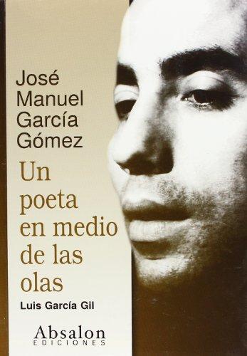 9788493768614: Un Poeta Entre Las Olas