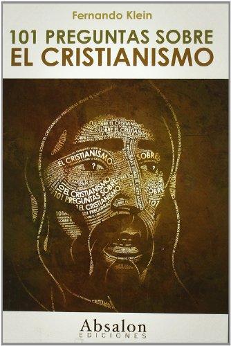 9788493768645: 101 preguntas sobre el cristianismo