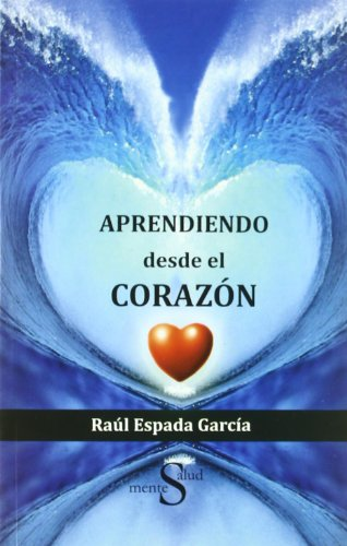 9788493769819: Aprendiendo Desde El Corazon (SALUD Y MENTE)