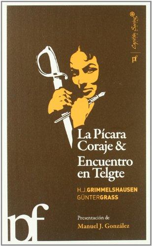 9788493770976: Pícara Coraje & Encuentro en telgte, La