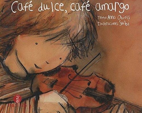 9788493772024: Cafe dulce, cafe amargo