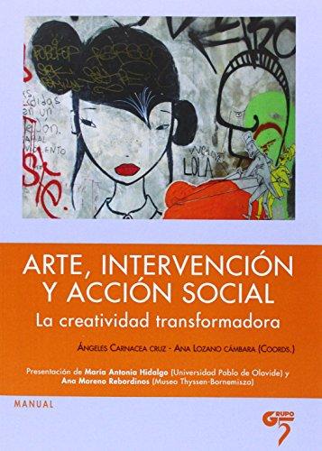 9788493773021: Arte, intervención y acción social : la creatividad transformada