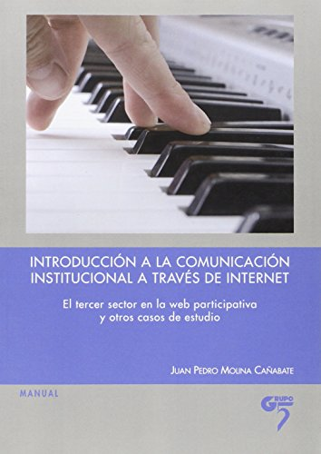 9788493773076: Introducción a la comunicación institucional a través de Internet : El tercer sector en la web participativa y otros casos de estudio