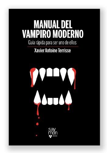 9788493773212: Manual del vampiro moderno - guia rapida para ser uno de ellos (Son Gamberros (saymon))