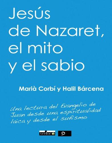 9788493773724: Jesús De Nazaret, El Mito Y El Sabio