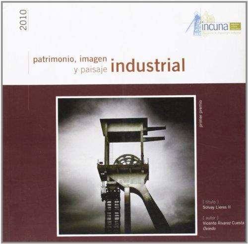 9788493773823: Patrimonio, imagen y paisaje industrial