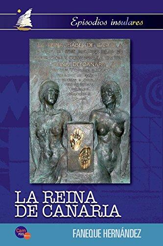 9788493774899: La reina de Canaria