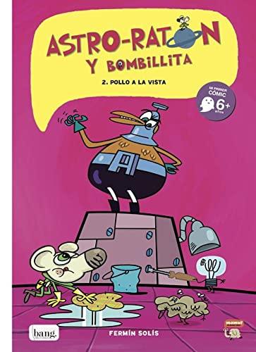 9788493775155: Astro-Ratón y Bombillita 2: ¡Pollo a la vista! (Mamut 6+)