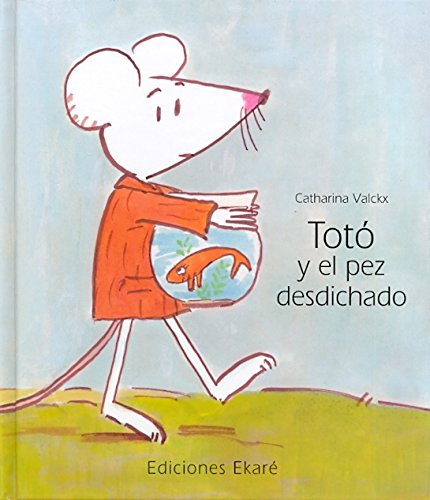 9788493776787: Toto Y El Pez Desdichado / Toto And The Unlucky Fish (Spanish Edition)