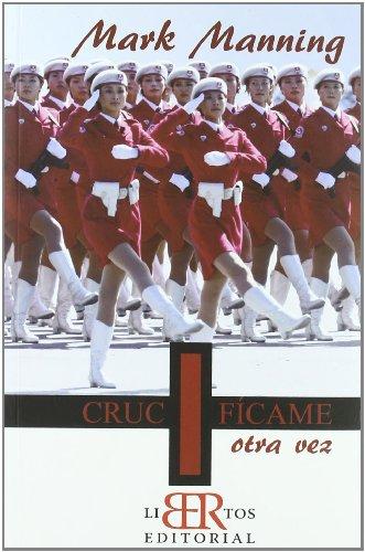9788493777319: Crucificame Otra Vez (Biografias (libertos))