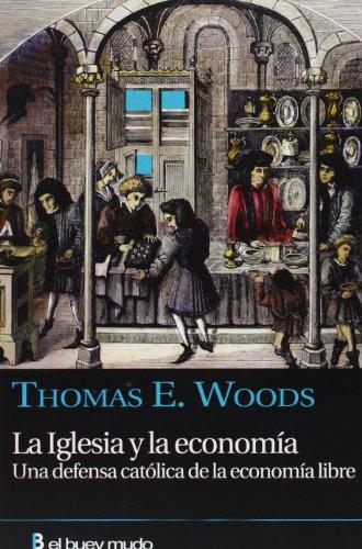 9788493778934: La Iglesia y la economia. Una defensa catolica de la economia libre