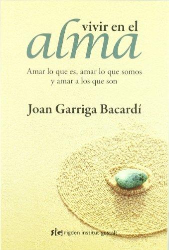 9788493780890: Vivir En El Alma (Psicología)