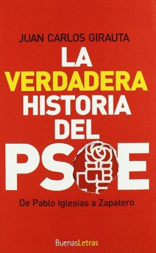 9788493781224: La verdadera historia del PSOE