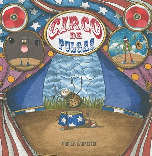Circo de Pulgas (Artistas Mini-Animalistas) (Spanish Edition): Carretero, Monica